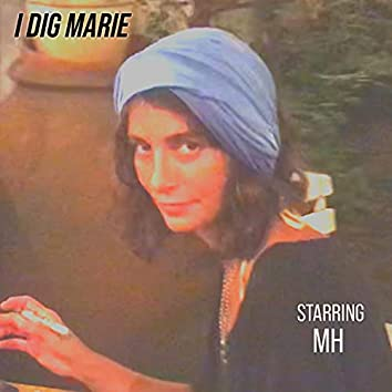 I Dig Marie