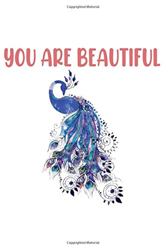 You are beautiful: You are beautiful Gift Peacock Blank Journal For Woman