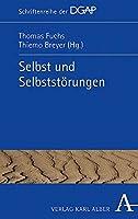 Selbst Und Selbststorungen (Schriftenreihe Der Dgap)