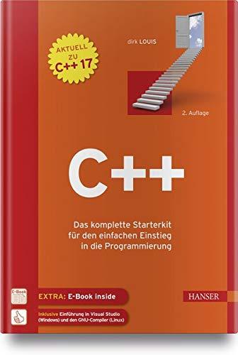 C++: Das komplette Starterkit für den einfachen Einstieg in die Programmierung
