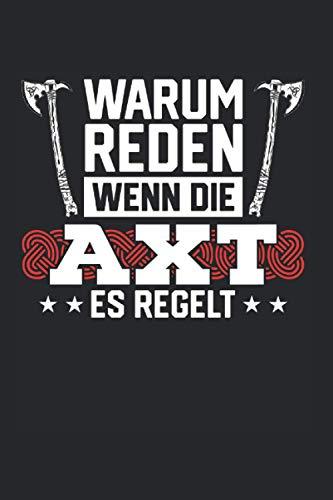 Warum Reden Wenn Die Axt Es Regelt: Wikinger & Odin Notizbuch 6'x9' Berserker Geschenk Für Götter & Schildmaid