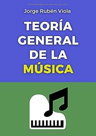 Teoría General de la Música: Toda la teoría en un solo libro (Spanish Edition