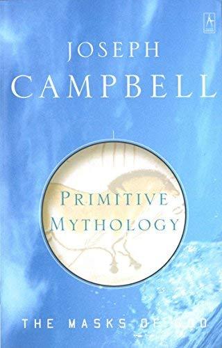 Primitive Mythology (The Masks of God) by Joseph Campbell(1993-03-22)