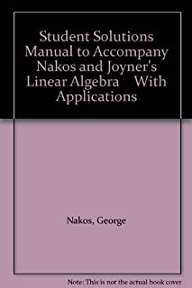 Student Solutions Manual to Accompany Nakos and Joyner's Linear Algebra with Applications