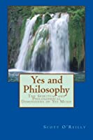 Yes and Philosophy: The Spiritual and Philosophical Dimensions of Yes Music