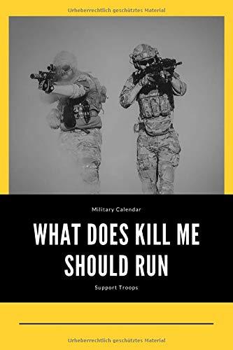Military Calendar What Does Kill Me Should Run Support Troops: A5 Wochenkalender für Soldaten, Geschenk zum Jahrestag, Valentinstag, Hochzeitstag oder Weihnachten
