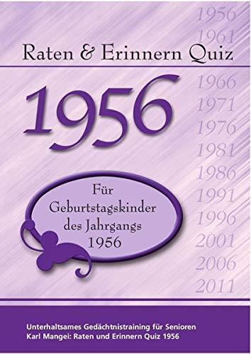 Raten und Erinnern Quiz 1956: Ein Jahrgangsquiz für Geburtstagskinder des Jahrgangs 1956
