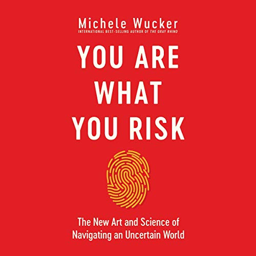 You Are What You Risk Audiobook By Michele Wucker cover art