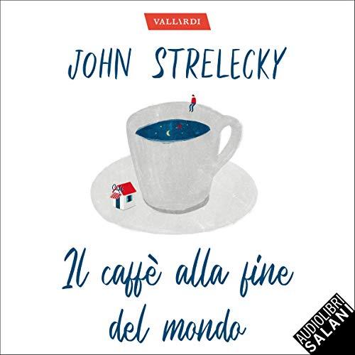 Il caffè alla fine del mondo cover art