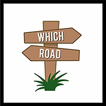 Which Road