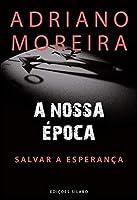 A Nossa Época (Portuguese Edition)