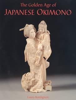 The Golden Age of Japanese Okimono by Laura Bordignon (2010-03-16)