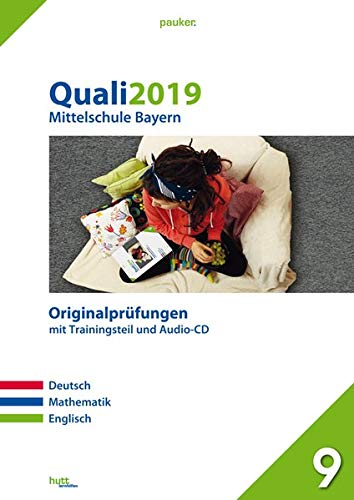 Quali 2019 - Mittelschule Bayern: Originalprüfungen mit Trainingsteil für die Fächer Deutsch, Mathematik und Englisch sowie Audio-CD für Englisch (pauker.)