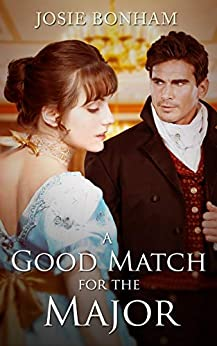 A Good Match For The Major by [Josie Bonham]