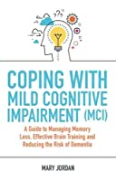 Coping with Mild Cognitive Impairment (MCI) Front Cover