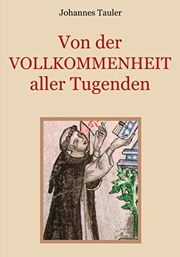 Von der Vollkommenheit aller Tugenden: Medulla animae (Schätze der christlichen Literatur, Band 5)