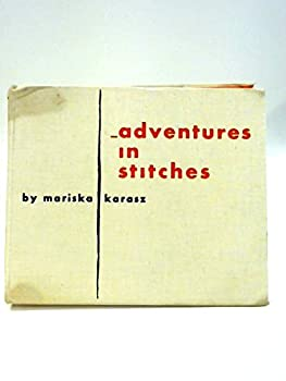 Hardcover Adventures in Stitches: A New Art of Embroidery and More Adventures - Fewer Stiches Book