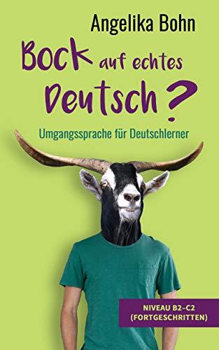 Bock auf echtes Deutsch? - Umgangssprache für Deutschlerner - Niveau B2-C2 (Fortgeschritten)