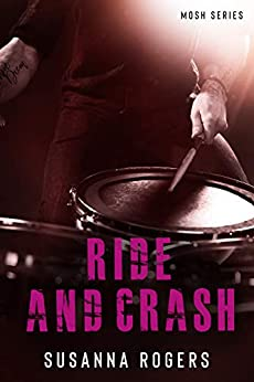 Ride and Crash (Mosh Book 5) (Mosh Series) by [Susanna Rogers]
