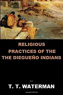 Religious Practices of the Diegueño Indians