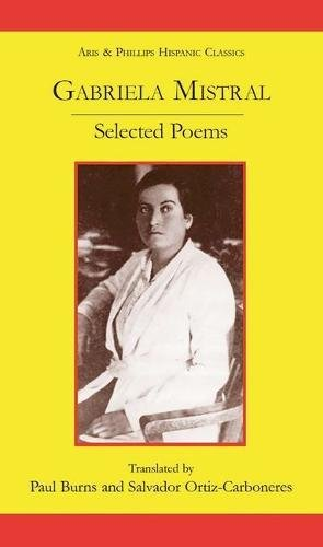 Gabriela Mistral: Selected Poems (Aris & Phillips Hispanic Classics)