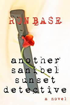 Another Sanibel Sunset Detective by [Ron Base]