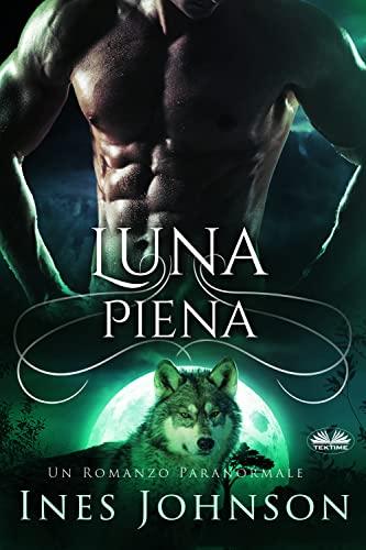 Luna Piena: Un Romanzo Paranormale