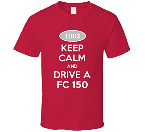 Keep Calm and Drive A 1962 FC 150 Funny Jeep T Shirt XL Red