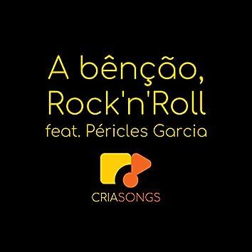 A Bênção, Rock'n'roll