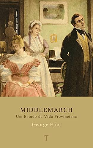 Middlemarch: Um Estudo da Vida Provinciana