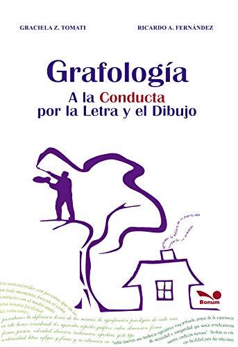 Grafología: a la conducta por la letra y el dibujo: teoría y práctica (Spanish Edition)