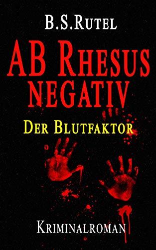 AB Rhesus negativ: Der Blutfaktor (Amadeus von Waldenbruck 2)
