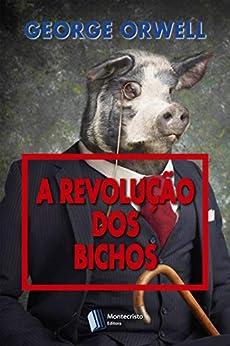 A Revolução dos Bichos por [George Orwell, Renata Russo Blazek]