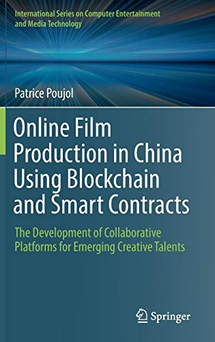 Online Film Production in China Using Blockchain and Smart Contracts: The Development of Collaborative Platforms for Emerging Creative Talents