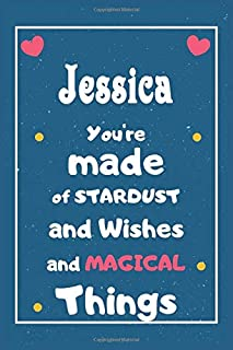 Jessica You are made of Stardust and Wishes and MAGICAL Things: Personalised Name Notebook, Gift For Her, Christmas Gift, ...