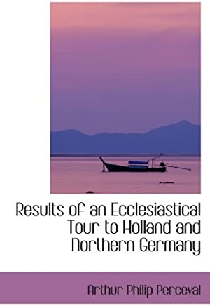 Results of an Ecclesiastical Tour to Holland and Northern Germany