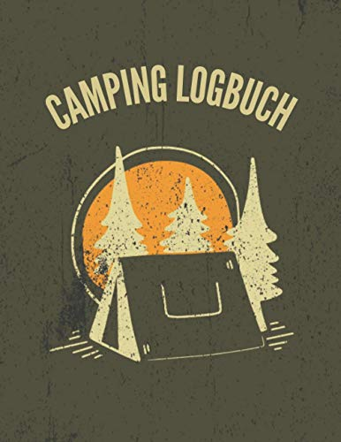 Camping Logbuch: Dein ultimatives Tagebuch für die Reise mit dem Camper, Reisemobil oder Wohnwagen | reiselogbuch wohnmobil | Camper Logbuch | Ruhestandsgeschenke für Männer und Frauen