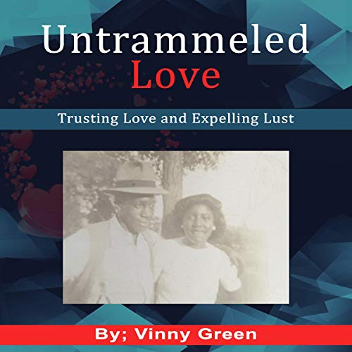 Untrammeled Love: Trusting Love and Expelling Lust cover art