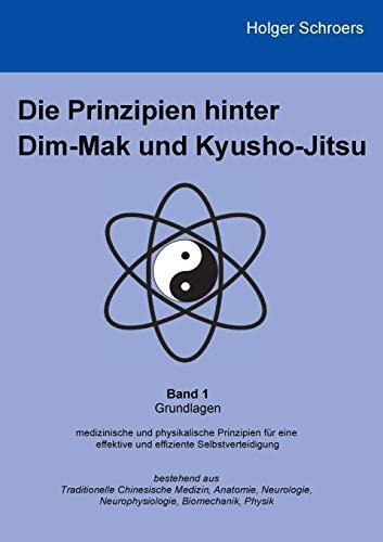 Die Prinzipien hinter Dim-Mak und Kyusho-Jitsu: Band 1 - Grundlagen