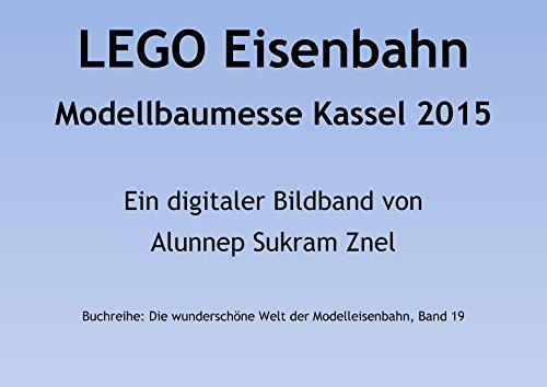 LEGO Eisenbahn Modellbaumesse Kassel 2015 (Die wunderschöne Welt der Modelleisenbahn 19)