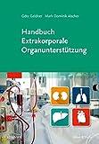 Handbuch Extrakorporale Organunterstützung - Götz Geldner