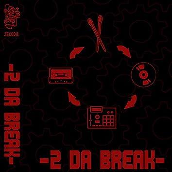 2  Da Break