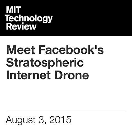 Meet Facebook's Stratospheric Internet Drone audiobook cover art