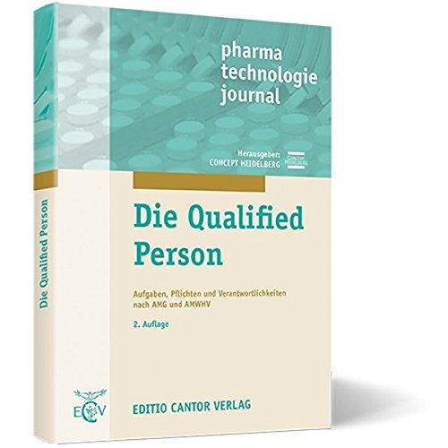 Die Qualified Person: Aufgaben Pflichten und Verantwortlichkeiten nach AMG und AMWHV (pharma technologie journal)