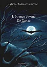 L'étrange voyage de Danaé (French Edition)
