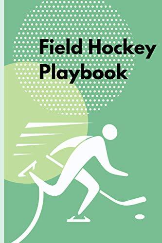 Field Hockey Playbook: Field Hockey Coaching Books | Field Hockey Strategy Notebook | Field Hockey Coaching Planning Tactics and Strategies