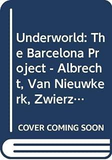 Underworld - The Barcelona Project: Albrecht, Van Nieuwkerk, Zwierzynska