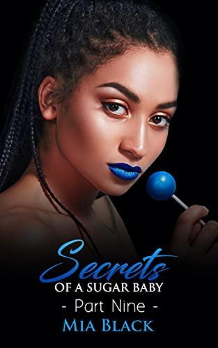 Secrets Of A Sugar Baby 9 (Sugar Baby Secrets)
