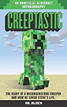 Creeptastic: The Diary of a Misunderstood Creeper and How He Saved Steve's Life