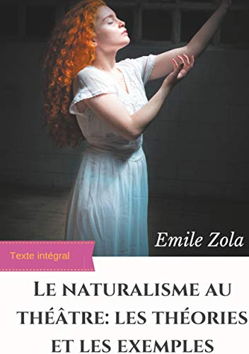 Le Naturalisme au théâtre: les théories et les exemples: édition intégrale augmentéeの詳細を見る